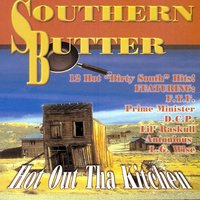 Southern Butter:  Hot Out Tha Kitchen — Various Artists - Grapetree Records