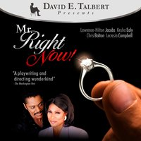 Mr. Right Now — Kesha Ealy, Chris Bolton, Lecresia Campbell, David E. Talbert, Lawrence-Hilton Jacobs