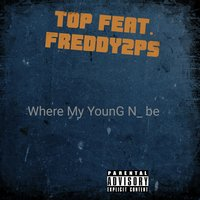 Where My Young N Be - Single — Top