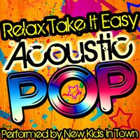 Relax, Take It Easy: Acoustic Pop — New Kids in Town