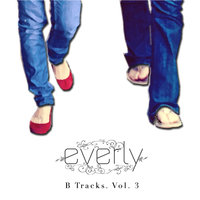 B Tracks, Vol. 3 — Everly