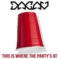 This Is Where the Party's At — DACAV
