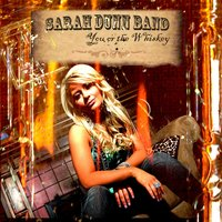 You or the Whiskey — Sarah Dunn Band