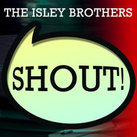 Shout! — The Isley Brothers