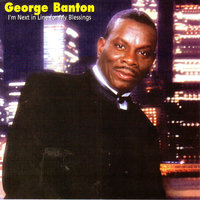 I'm Next in Line for My Blessings — George Banton