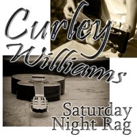 Saturday Night Rag — Curley Williams & His Georgia Peach Pickers