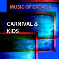 Music of Croatia - Carnival and Kids — сборник