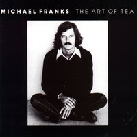 The Art Of Tea — Michael Franks