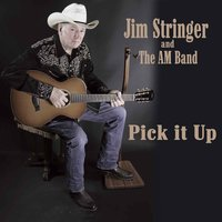 Pick It Up — Jim Stringer and the AM Band