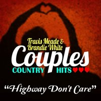 Highway Don't Care — Travis Meade
