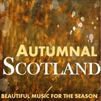 Autumnal Scotland: Beautfiul Music for the Season — сборник