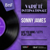 Are You Mine / Let's Play Love — Sonny James