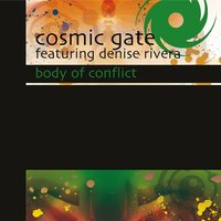 Body Of Conflict — Cosmic Gate, Denise Rivera