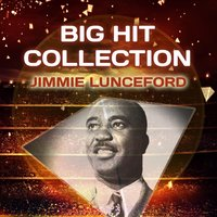 Big Hit Collection — Jimmie Lunceford