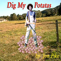 Dig My Potatas - Single — Jon Pike