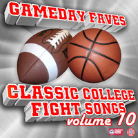 Gameday Faves: Classic College Fight Songs (Volume 10) — сборник