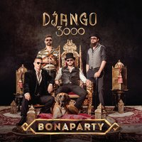 Bonaparty — Django 3000