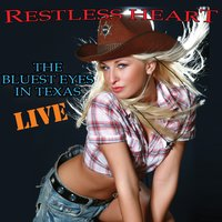 The Bluest Eyes In Texas - Live — Restless Heart