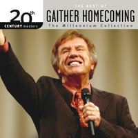 20th Century Masters - The Millennium Collection: The Best Of Gaither Homecoming — сборник