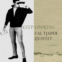 Keep Looking — Cal Tjader Quintet