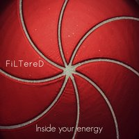 Ambient Music: Inside Your Energy — Filtered
