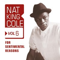 For Sentimental Reasons, Vol. 6 — Nat King Cole