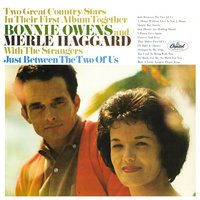 Just Between The Two Of Us — Merle Haggard, Bonnie Owens