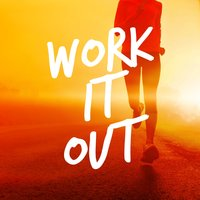 Work It Out — Work Out Music, Allenamento Corsa in Musica, WORKOUT, Allenamento Corsa in Musica|Work Out Music|WORKOUT