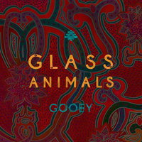 Gooey — Glass Animals