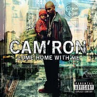 Come Home With Me — Cam'ron