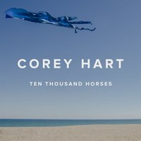 Ten Thousand Horses — Corey Hart