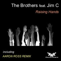 Raising Hands — The Brothers, Jim C