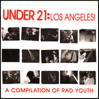 A Compilation Of Rad Youth — Under 21: Los Angeles!