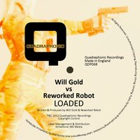 Loaded — Will Gold, Reworked Robot