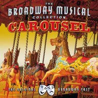 Carousel - Performed By The Original Broadway Cast — сборник