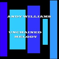 Unchained Melody — Andy Williams