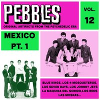 Pebbles Vol. 12, Mexico Pt. 1, Originals Artifacts From The Psychedelic Era — сборник