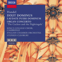 Handel: Dixit Dominus, Organ Concerto No. 13, Laudate Pueri — Joshua Rifkin, English Chamber Orchestra, Stephen Cleobury, Michael Chance, Peter Hurford, The Choir Of King's College, Cambridge