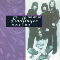 The Best Of Badfinger, Vol. 2 — Badfinger
