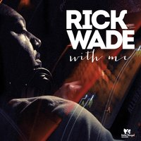 With Me — Rick Wade