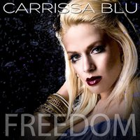Freedom — Carrissa Blu