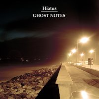 Ghost Notes — Hiatus