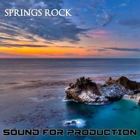 Springs Rock — Sound For Production