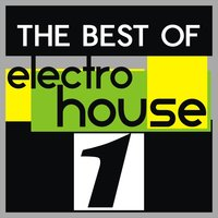 The Best of Electro House, Vol. 1 — сборник