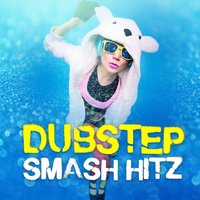 Dubstep Smash Hitz — сборник