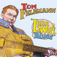 Lone Wolf Blues — Tom Feldmann