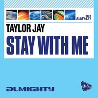 Almighty Presents: Stay With Me — Taylor Jay