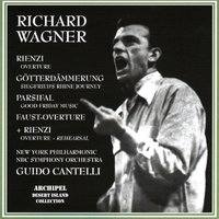 Richard Wagner : Overtures — New York Philharmonic, Guido Cantelli, Рихард Вагнер