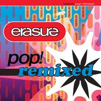 Pop! Remixed — Erasure