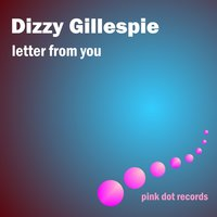 Letter from You — Dizzy Gillespie